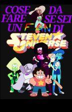 140 COSE DA FARE SE SEI UN FAN DI STEVEN UNIVERSE {SPOILERS} by Alice04YSU