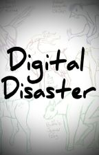 Digital Disaster (Book 2) by StaraptorScratch