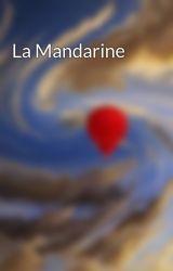 La Mandarine by AnonymAnanas