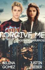 Forgive Me [Jelena] by HoeFindYourPurpose