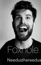 Foxhole. - Joel Dommett - by Needusthereedus123