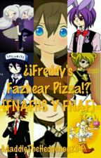 ¿¡Freddy's Fazbear Pizza!? [FNAFHS y FNAF] by MaddieTheHedgehog234