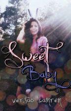 Sweet Baby - versão camren by Lollyne