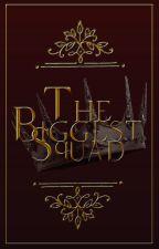 The Biggest Squad. by BiggestSquad