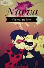 Nueva Generación (Como los viejos tiempos 2) by LexiBlack1