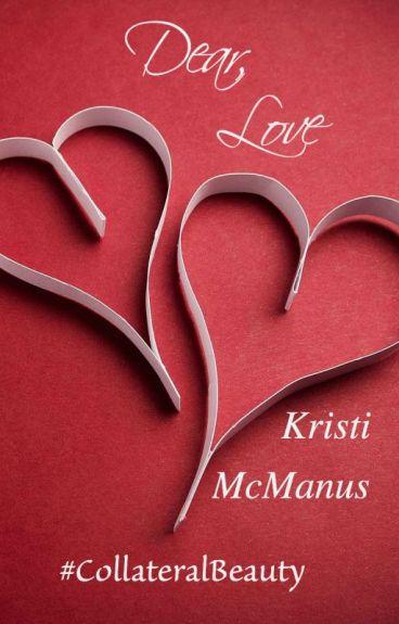 Dear Love #CollateralBeauty  by kristimcm