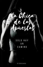 La chica de las Apuestas [En Edición] by danissanne