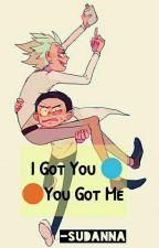 ✨I got you, you got me✨   Rickorty by -Sudanna
