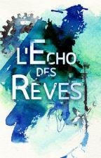 L'écho des rêves by Elyon64