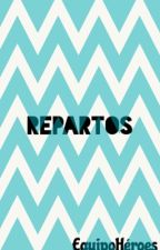 Repartos by EquipoHeroes