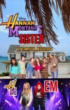 Hannah Montana's Sister (Hannah Montana Fan Fic) by bigbad_mjlover94