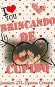 Brincando de Cupido by JssicaRasso