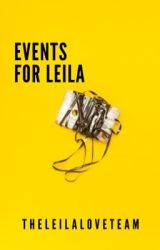 Events For Leila by TheLeilaLoveTeam