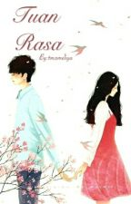 Tuan Rasa [Completed] by tmameliya