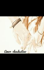 """Amor clandestino"" (#1) by girl_reader25"