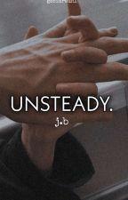 unsteady. «j.b» by gabidrauhl