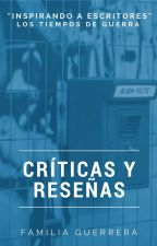 Reseñas y Críticas by Familia_Guerrera