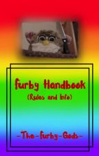 Furby Handbook (Rules and Info) by -The-Furby-Gods-