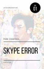 Skype Error ☇ ChanYeol.  by demipaciencia