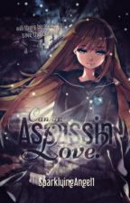 Can An Assassin Love? |Assassination Classroom Karma x OC by SparklyingAngel1