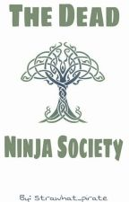 The Dead Ninja Society by Village_of_Strawhat
