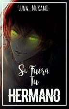 Si Fuera Tu Hermano... Diabolik Lovers© by _-Mxnsttxr-_