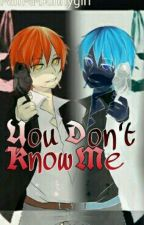 You Don't Know Me by Antisocial-Bunny