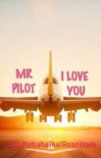 Mr Pilot I love You by PutrahaikalRosnizam