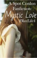 A Spot Conlon Fanfiction: Mystic Love by FReeLife4
