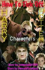 How To Tick Off The Harry Potter Characters by EmeraldCLovegood