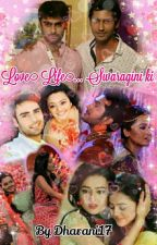 Love Life...Swaragini ki (✔) by Dharani17