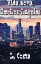 Vida nova, em Los Angeles by lahcost