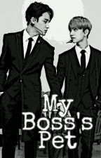 My Boss's Pet by ILuvBTS17EXO