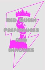 Red Queen Preferences and Imagines by Lost_Queen1613