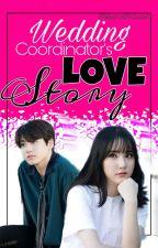 A Wedding Coordinator's Love Story by MissKimchii