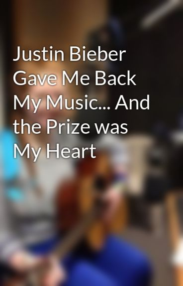 Justin Bieber Gave Me Back My Music... And the Prize was My Heart