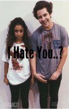 I Hate you..? [A Diza Fan Fiction] (EDITING)  by elloamigo