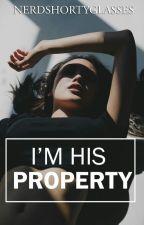 I'm His Property by NerdShortyGlasses