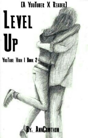 Level Up: YouTube High | Book 2 [A YouTubers X Reader FanFic] by AlphaInABox
