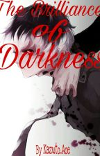 The Brilliance of Darkness by Kazuto_Aoe