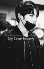 My Dear Enemy 《Jeon Jungkook + Kim Yerim》 •COMPLETED• by jeungkachu
