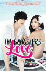 The Gangster's Love #Wattys2017 by Heartless_Queen97