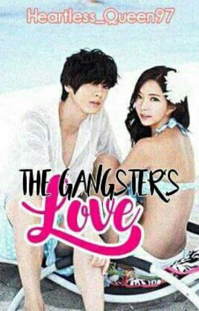 The Gangster's Love #TheWattys2017 by Heartless_Queen97