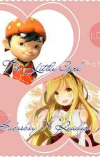 The Little Girl    ♡BoBoiBoy X Reader by LonelyGirl1228