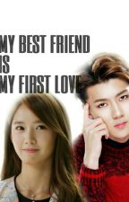 MY BEST FRIEND IS MY FIRST LOVE [ YOONA × SEHUN ] by yoonhun__