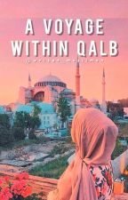 Voyage Within A Heart by writer_muslimah