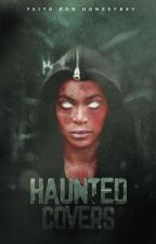 Haunted Covers [OPEN] by Honeeybey