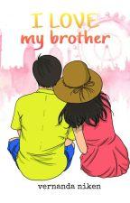 I LOVE my brother by VernandaAdjaaWeezt