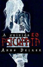 A Suicida E O Psicopata  by Anna_Delker