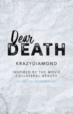 Dear Death by krazydiamond